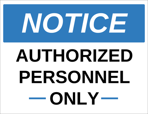 "OL175 - 8.5"" x 11"" - Notice - Authorized Personnel Only"