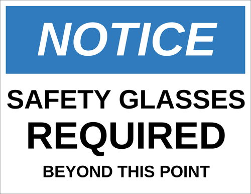 "OL175 - 8.5"" x 11"" - Notice - Safety Glasses Required Label"