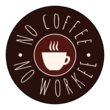 No Coffee No Workee - Funny Printable