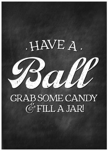 "OL267 - 8.5"" x 11"" - Have a Ball Grab Some Candy Printable Sign"