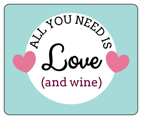 "OL150 - 4"" x 3.33"" - All You Need Is Love and Wine - Free Printable Labels"