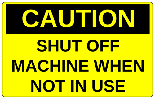 "OL131 - 8"" x 5"" - Caution - Shut off machine when not in use"