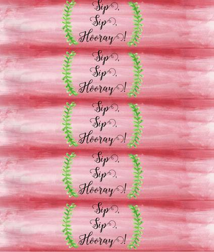 "OL1985 - 8.5"" x 2"" - Sip, Sip, Hooray Water Bottle Printable"