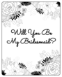 "Black & White Floral ""Will You Be My Bridesmaid?"" Wine Label"