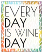 Every Day is Wine Day