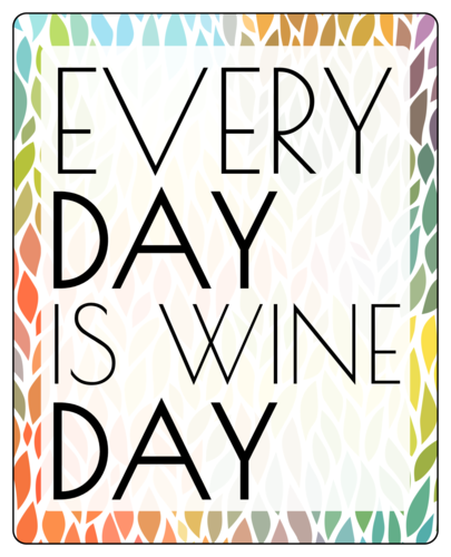 "OL475 - 4"" x 5"" - Every Day is Wine Day"