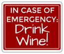 In Case of Emergency: Drink Wine!