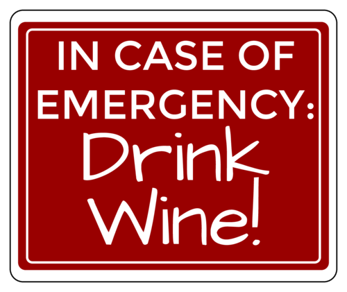 "OL150 - 4"" x 3.33"" - In Case of Emergency: Drink Wine!"