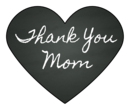 """Thank You, Mom"" Chalkboard Hearts"