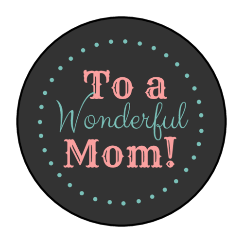 "OL1025 - 1"" Circle - ""To a Wonderful Mom!"" Circle Labels"