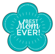 """Best Mom Ever!"" Flowers"