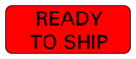 """""""Ready to Ship"""" Labels"""