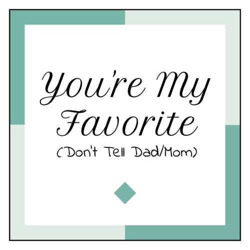 "OL805 - 3"" x 3"" Square - ""You're My Favorite"" Labels for Mother's Day or Father's Day"
