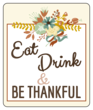 """Eat, Drink, and Be Thankful"" Thanksgiving Wine Bottle Labels"
