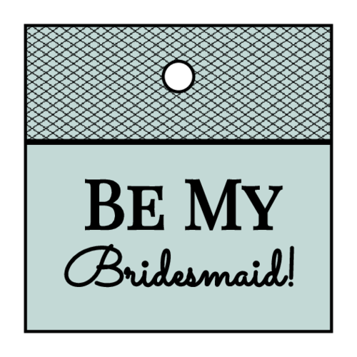 """Be My Bridesmaid!"" Cardstock Gift Tags pre-designed label template for OL3490"