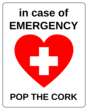 """In Case of Emergency, Pop the Cork"" Wine Bottle Labels"