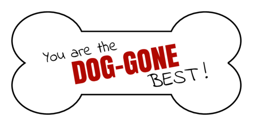 """You are the Dog-Gone Best!"" Dog Bone Labels pre-designed label template for OL193"