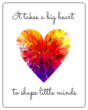 """It takes a big heart to shape little minds"" Teacher Appreciation Wine Bottle Labels"