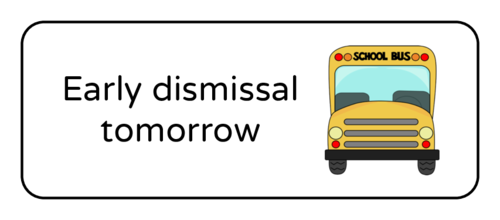 "OL875 - 2.625"" x 1"" - ""Early dismissal tomorrow"" Classroom Labels"