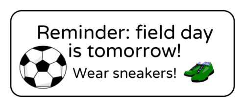 "OL875 - 2.625"" x 1"" - ""Reminder: field day is tomorrow!"" Classroom Labels"