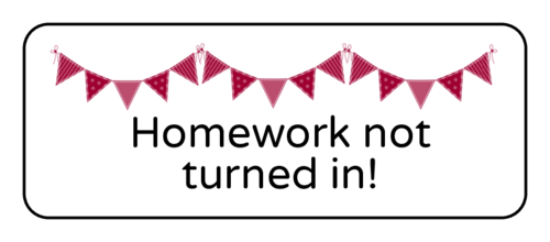 "OL875 - 2.625"" x 1"" - ""Homework not turned in!"" Classroom Labels"