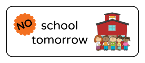 "OL875 - 2.625"" x 1"" - ""No school tomorrow"" Classroom Labels"