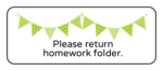 """Please return homework folder"" Classroom Labels"