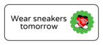 """Wear sneakers tomorrow"" Classroom Labels"