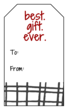 """Best. Gift. Ever."" Gift Tag Labels"