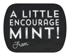 """A Little Encourage-Mint!"" Mint Tin Labels"