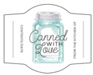 """Canned With Love"" Jar Labels"