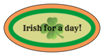 """""""Irish For A Day!"""" St. Patrick's Day Labels"""