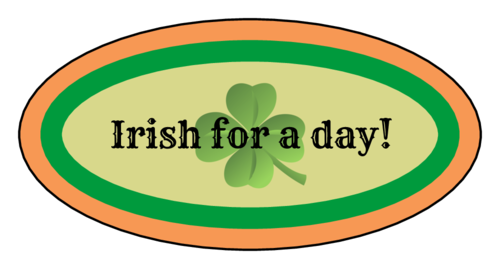 """Irish For A Day!"" St. Patrick's Day Labels (Oval)"