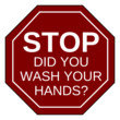 """Stop, did you wash your hands?"" Notice Sign Labels"