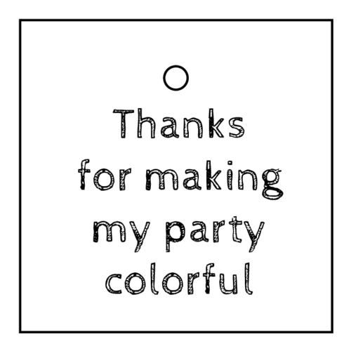 """Thanks for making my party colorful"" printable cardstock tag template for party favors"