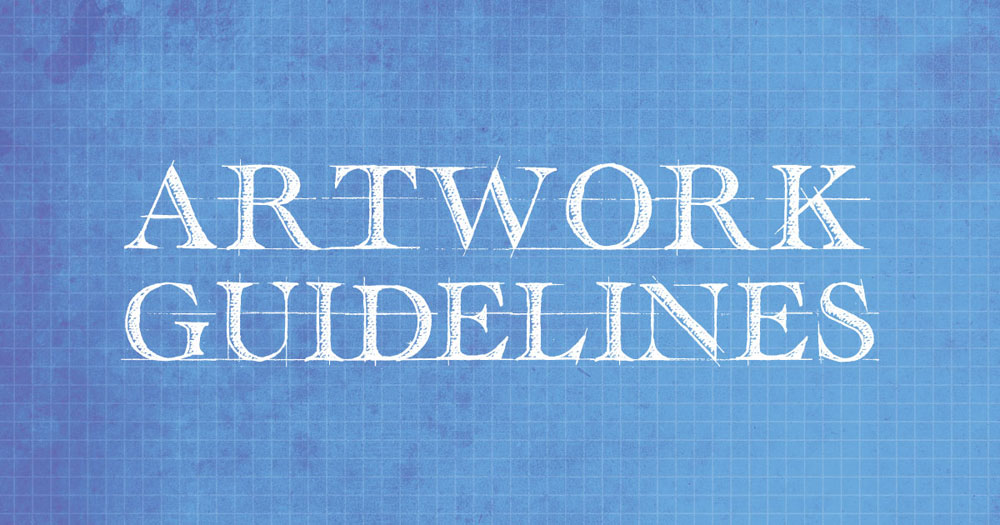 Artwork Guidelines and Helpful Tips