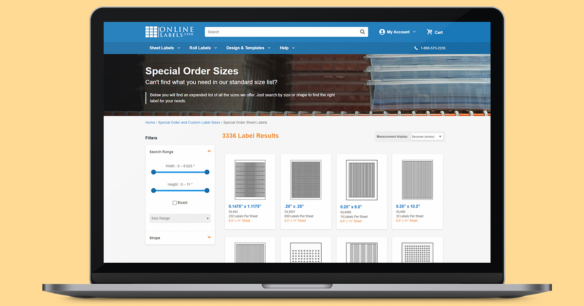 If you can't find the label size you're looking for, try searching special order sizes.