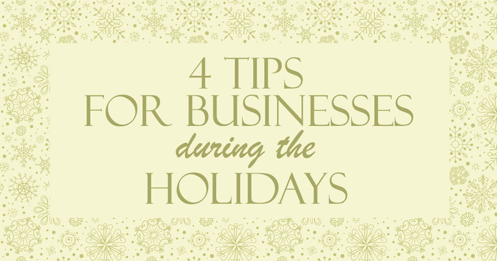 4 tips for businesses during the holidays