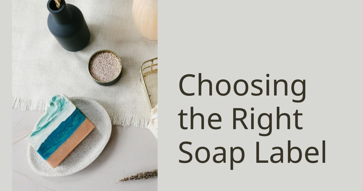 Choosing the Right Soap Label