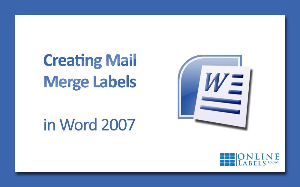 Creating Mail Merge Labels In Word 2007