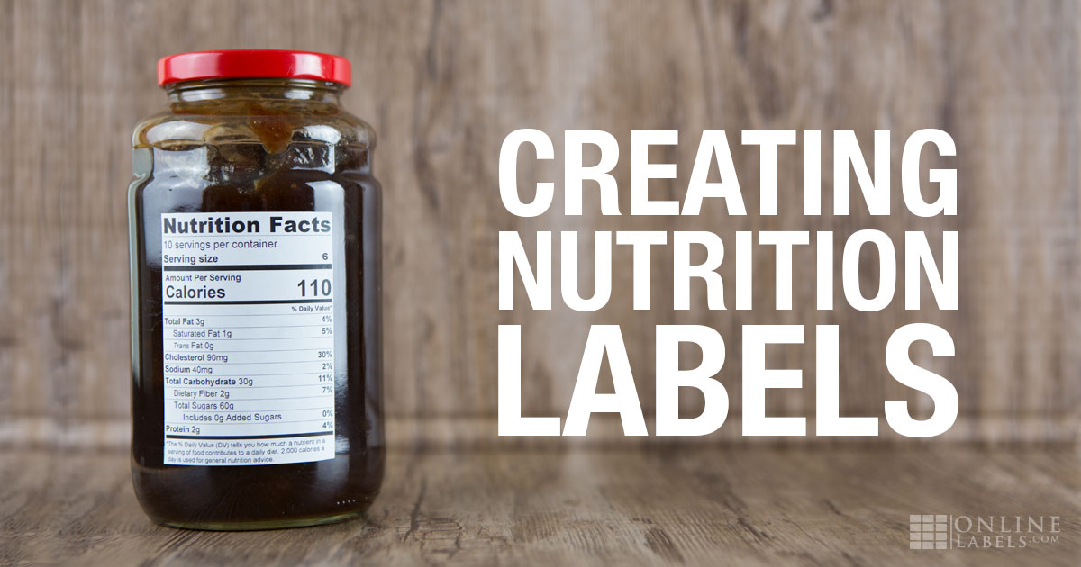 Creating Nutrition Fact Labels For Your Products Onlinelabels Com