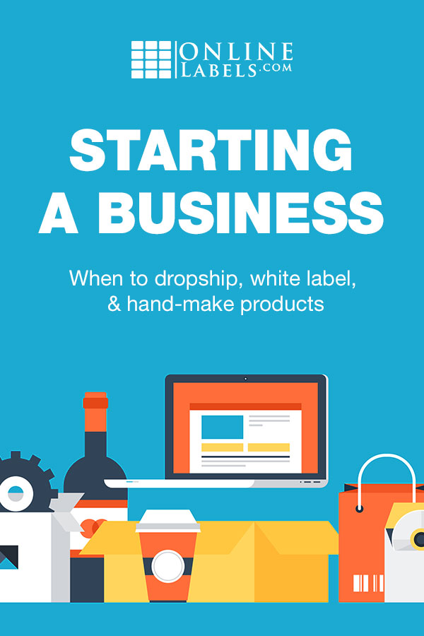 Online business options: dropship, white label, and hand-make products