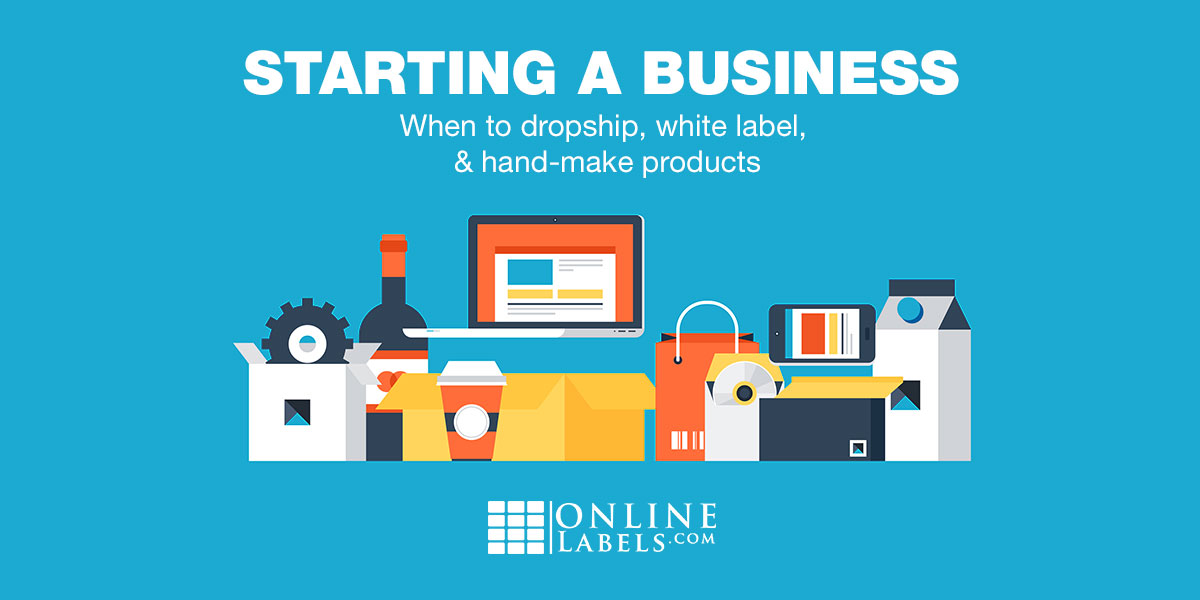 How to choose an online business model: dropshipping, white labeling, and handmade