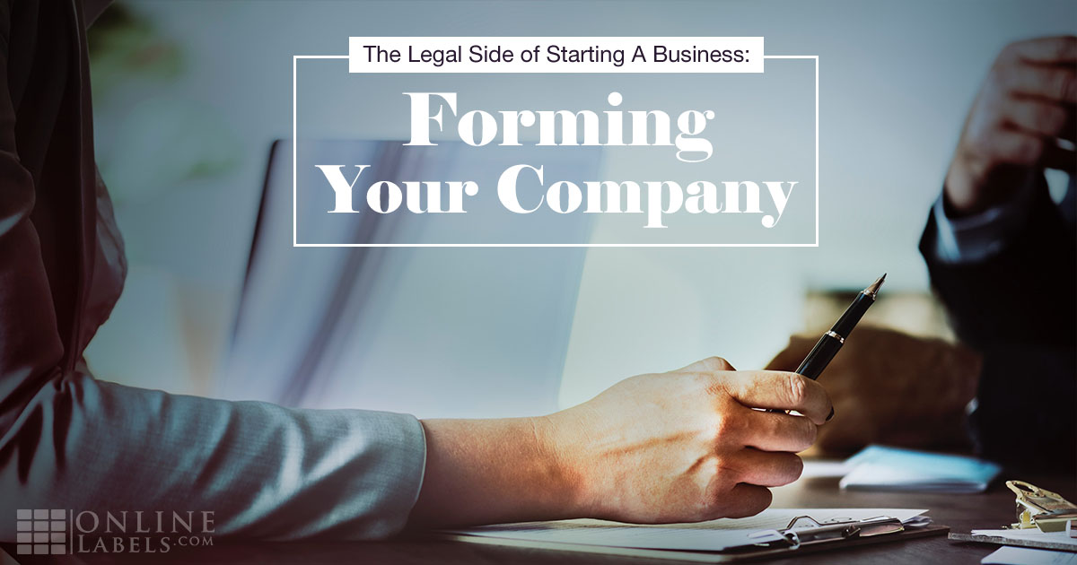 The Legal Side of Starting A Business: Forming Your Company