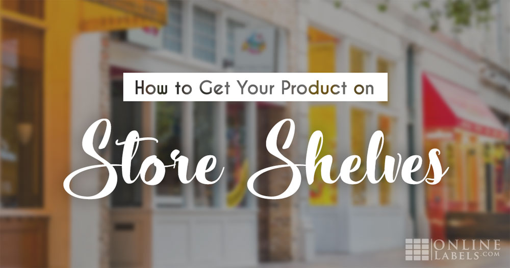 Getting your products on store shelves.