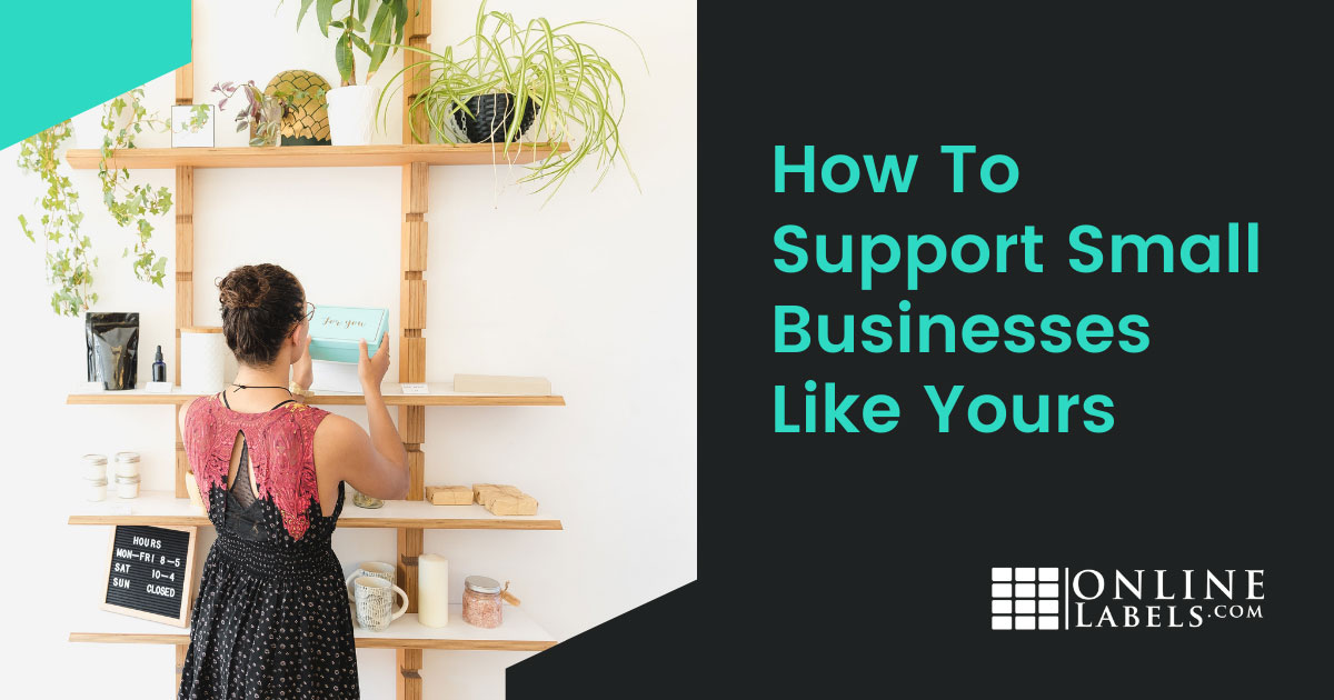 How to Support Small Businesses Like Yours