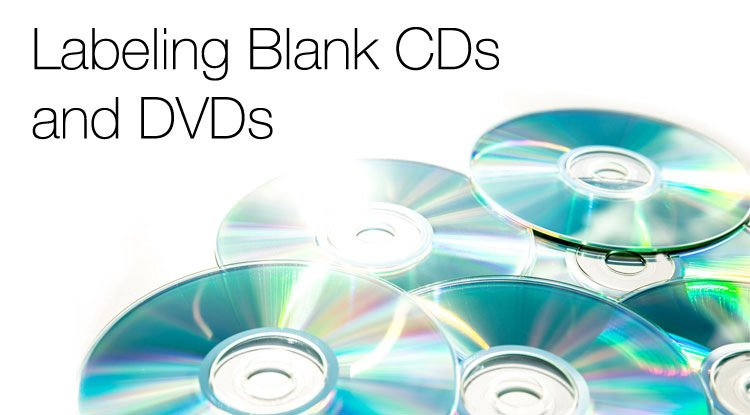 How to label CDs and DVDs