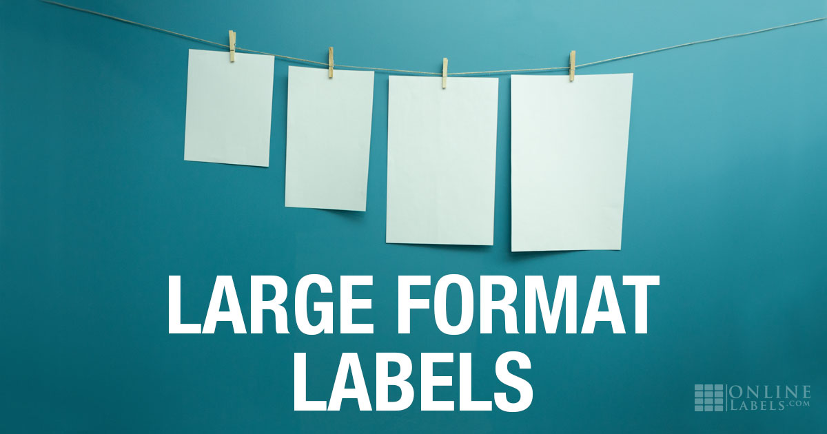Large Format Label Sheet Benefits
