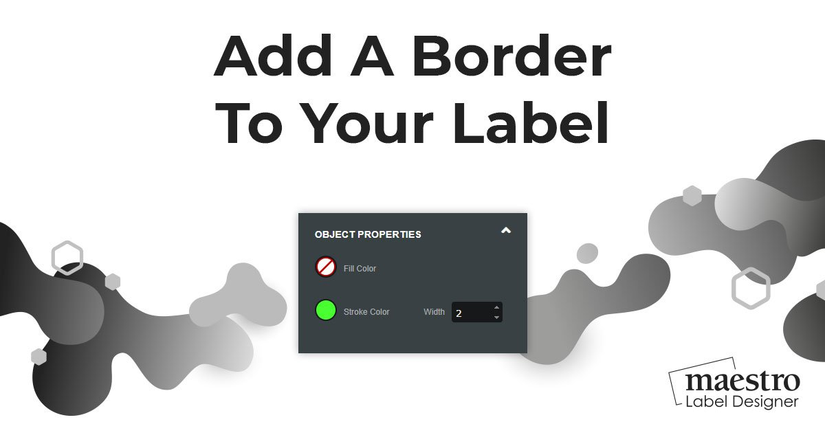 Adding a border to your label design in Maestro Label Designer