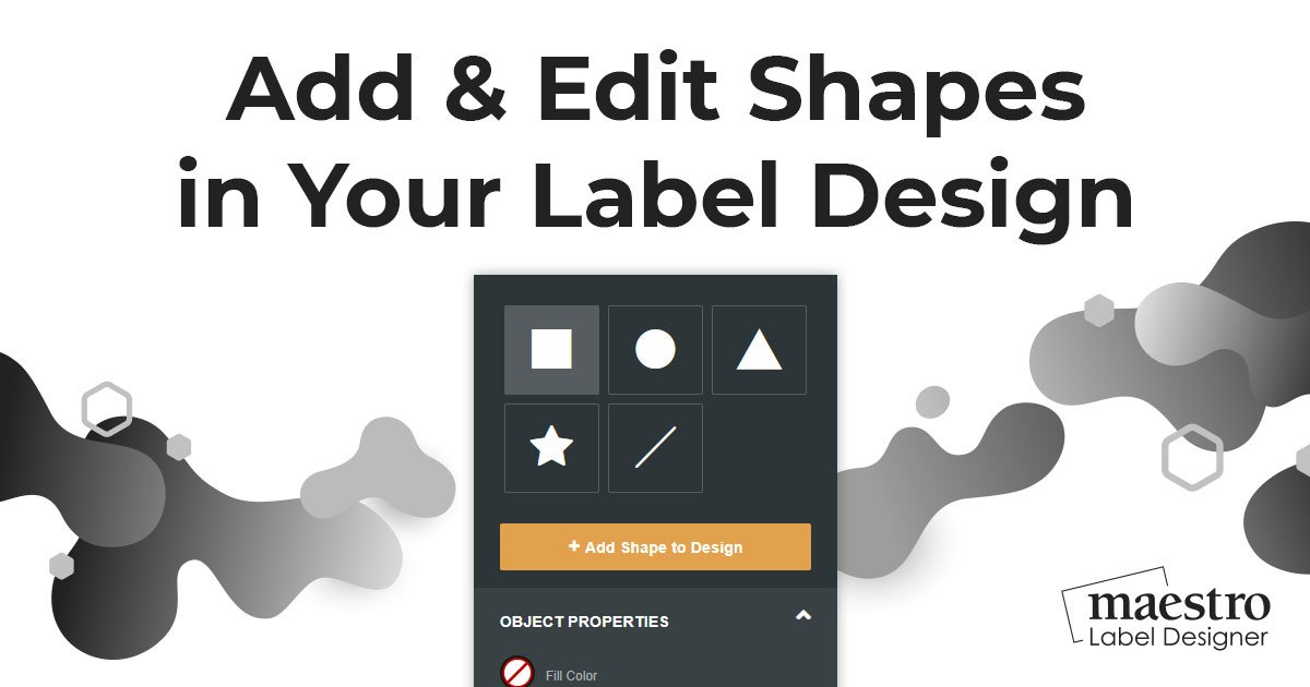 How to add shapes and edit them in Maestro Label Designer